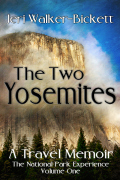 The Two Yosemites by Jeri Walker-Bickett